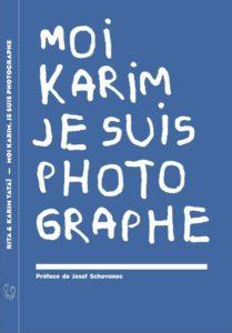 Livre Moi Karim je suis photographe, Rita et karim TATAI Editions Un bout de chemin